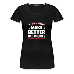 New Years resolution - Women's Premium T-Shirt