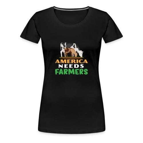 America Needs Farmers - Women's Premium T-Shirt