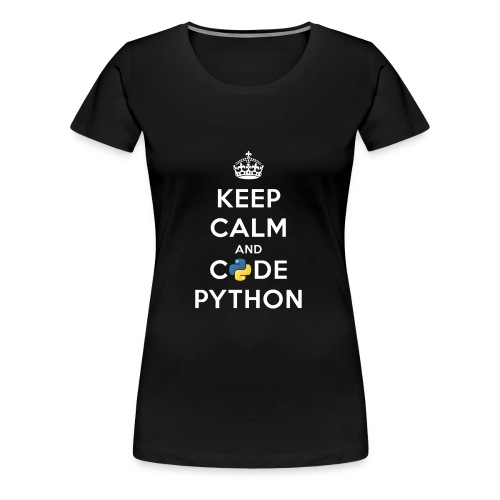 Keep Calm and Code on for Python Develop - Women's Premium T-Shirt