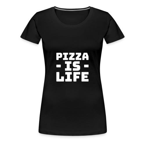 Pizza is life - Women's Premium T-Shirt