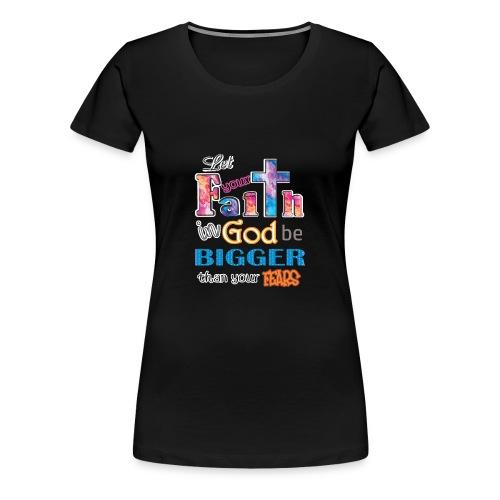 Faith In God Bigger Than Fears Christian Church - Women's Premium T-Shirt