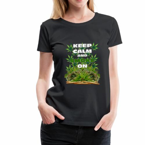 Keep Calm Smoke - Women's Premium T-Shirt
