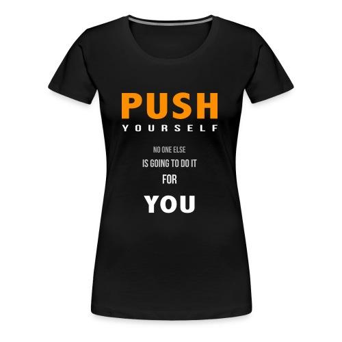 Push yourself - Women's Premium T-Shirt