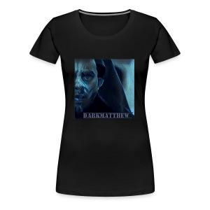 Dark Matthew - Women's Premium T-Shirt