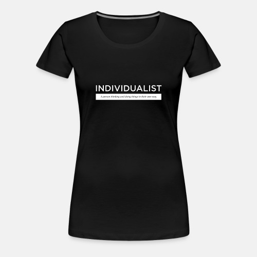 Individualist T-Shirt Black - Women's Premium T-Shirt