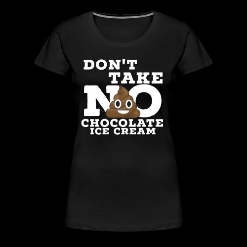 Take No S**T! - Women's Premium T-Shirt