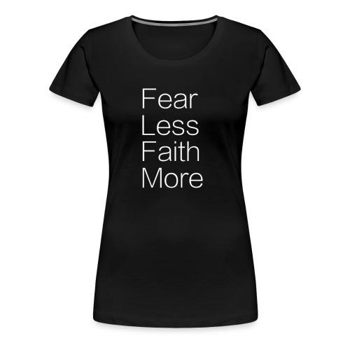 Fear Less - Women's Premium T-Shirt