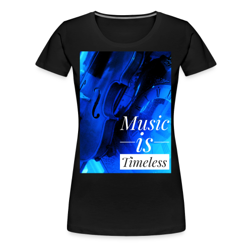 BANKHEAD VIOLINIST Music Is Timeless Original - Women's Premium T-Shirt