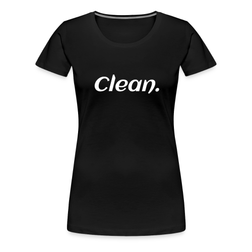 Clean T-shirt - Women's Premium T-Shirt