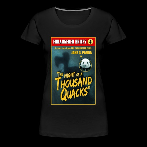 A THOUSAND QUACKS! - Women's Premium T-Shirt