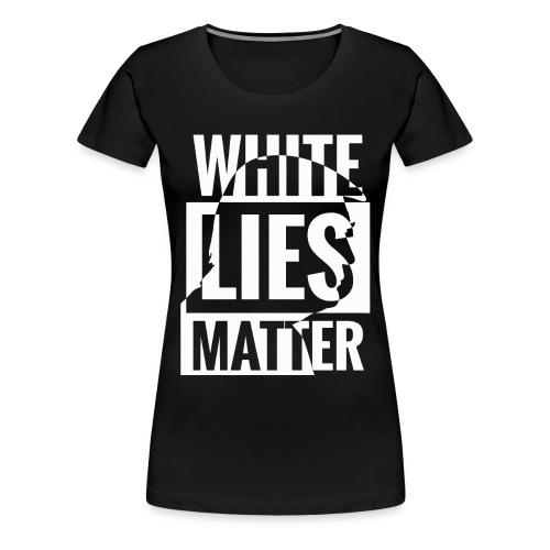 Trump white lies matter shirt - Women's Premium T-Shirt