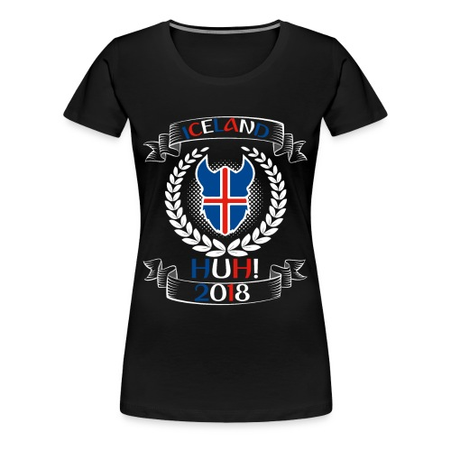 Iceland - Iceland HUH! t-shirt of world cup Russia - Women's Premium T-Shirt