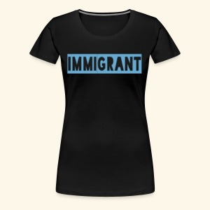 Ozo stands with Immigrants - Women's Premium T-Shirt