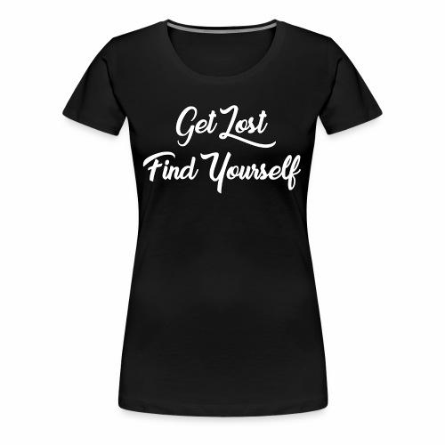 Get Lost Find Yourself - Women's Premium T-Shirt