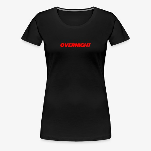 Overnight - Women's Premium T-Shirt