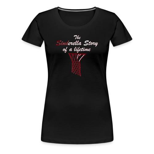 The Sinderella Story of a Lifetime - Women's Premium T-Shirt
