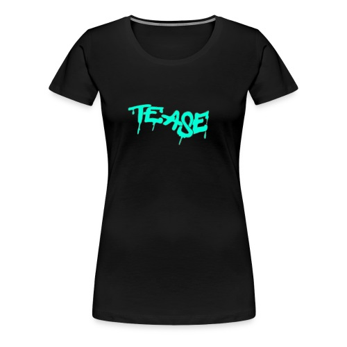 TEASE - Women's Premium T-Shirt