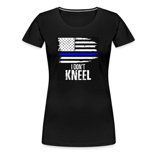 i dont knee - Women's Premium T-Shirt
