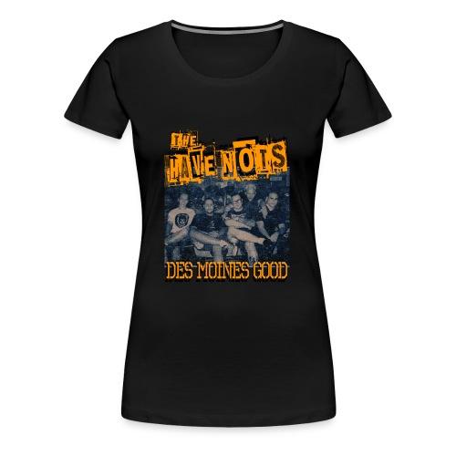 The Have Nots - Original line up - DSM Good - Women's Premium T-Shirt