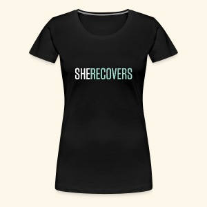 She Recovers - Women's Premium T-Shirt