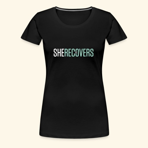 She Recovers - Women's Premium T-Shirt