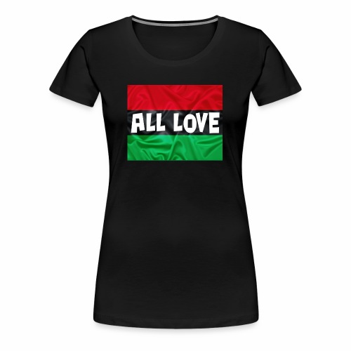 ALL LOVE - Women's Premium T-Shirt