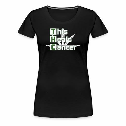 THC This Heals Cancer - Women's Premium T-Shirt
