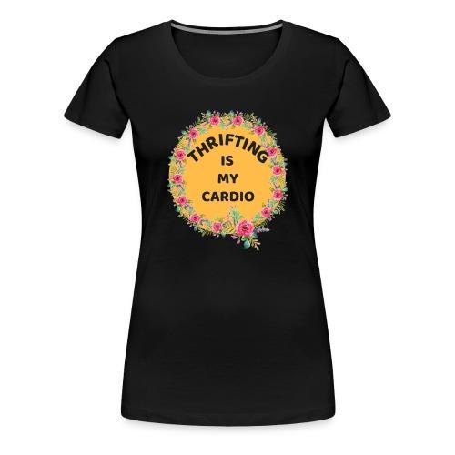 THRIFTING IS MY CARIDO - Women's Premium T-Shirt