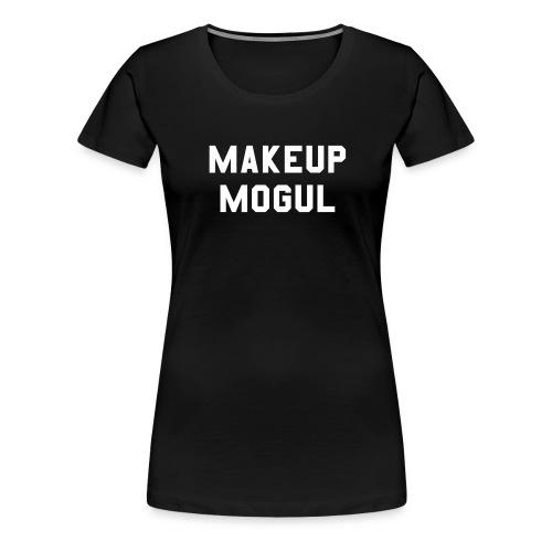 Makeup Mogul - Women's Premium T-Shirt