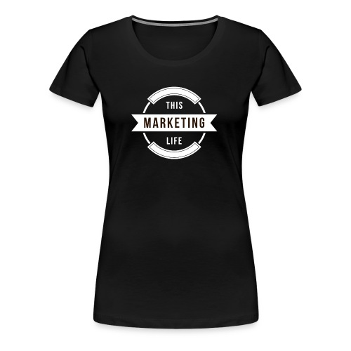 This Marketing Life Logo White - Women's Premium T-Shirt