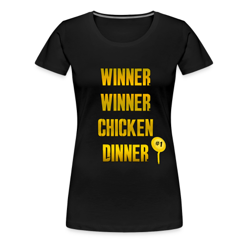 WINNER WINNER CHICKENDINNER - The PUBG Winner - Women's Premium T-Shirt