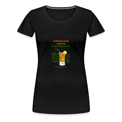 Schlong Island Iced Tea - Women's Premium T-Shirt