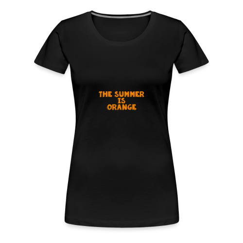 The Summer Is Orange Limited Time - Women's Premium T-Shirt