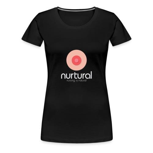 Nurtural | Nursing is Natural - Women's Premium T-Shirt