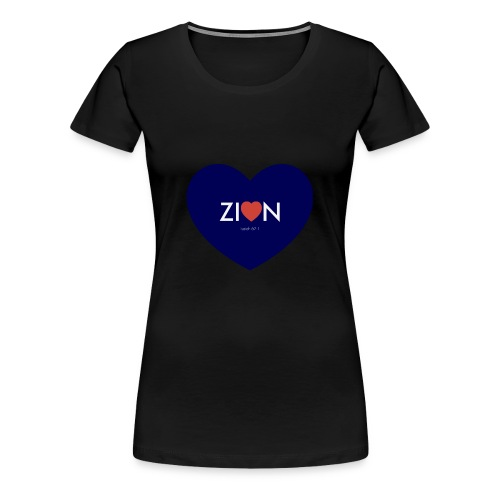 Zion in my heart/ I Won't Keep Silent - Women's Premium T-Shirt