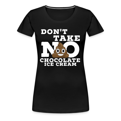 Take No S**T! - Women's Premium T-Shirt