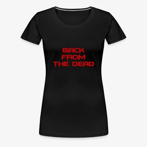 SKILLET Tee - Back From The Dead - Women's Premium T-Shirt