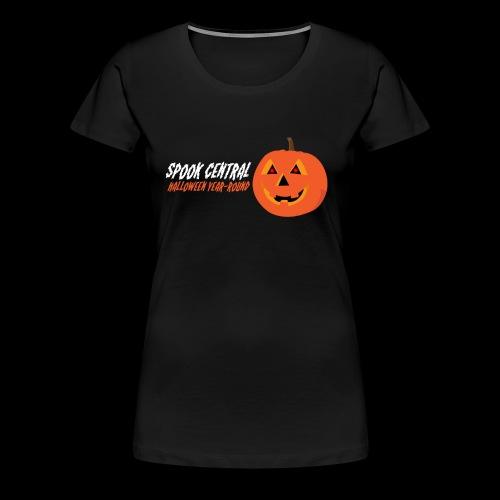 Spook Central, Halloween Year Round - Women's Premium T-Shirt