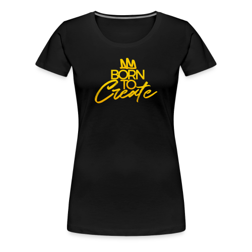 Born To Create - Women's Premium T-Shirt