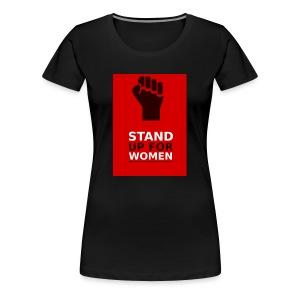 Stand for womens - Women's Premium T-Shirt