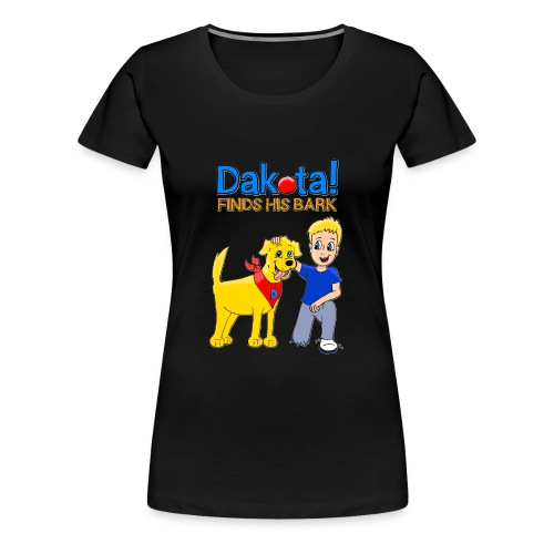 Dakota! Finds His Bark Toddler and Babies - Women's Premium T-Shirt