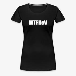 WTFKeV - T-shirt premium pour femmes
