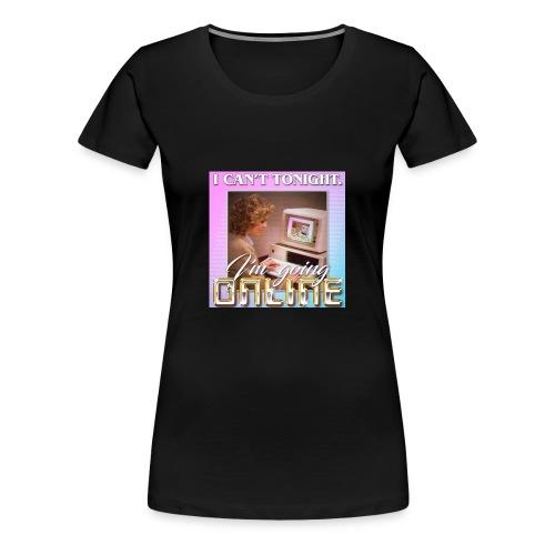 im going online - Women's Premium T-Shirt