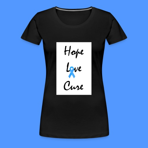 HOPE LOVE CURE - Women's Premium T-Shirt