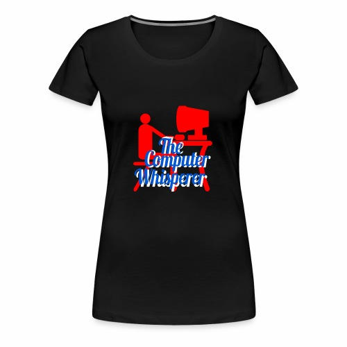 The Computer Whisperer - Women's Premium T-Shirt