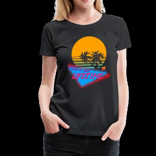 Have a nice LIFETIME - Women's Premium T-Shirt