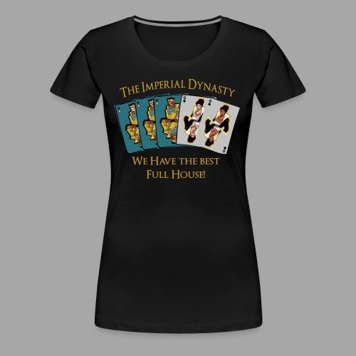 The Imperial Dynasty's Full House - Women's Premium T-Shirt