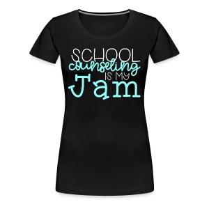School Counseling is my Jam - Women's Premium T-Shirt