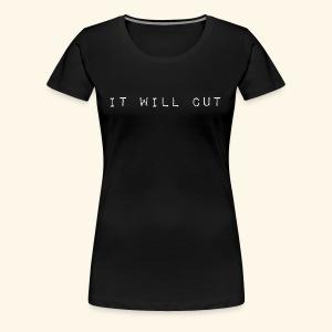 it will cut - Women's Premium T-Shirt
