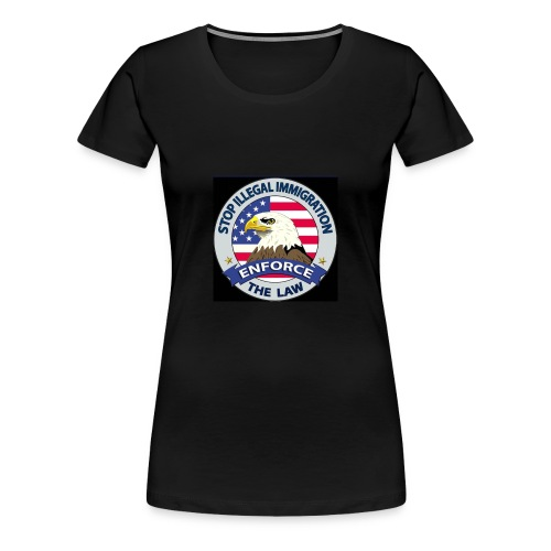 Stop Illegal Immigration - Women's Premium T-Shirt